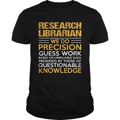RESEARCH-LIBRARIAN - #shirts for men #short sleeve sweatshirt. ORDER HERE => https://www.sunfrog.com/LifeStyle/RESEARCH-LIBRARIAN-122419703-Black-Guys.html?id=60505