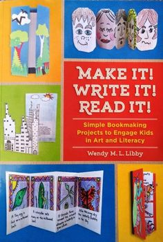 """""""Make It! Write It! Read It!: Simple Bookmaking Projects to Engage Kids in Art and Literacy"""" by Wendy M. L. Libby, a Bangor teacher, was released this month by Zephyr Press."""