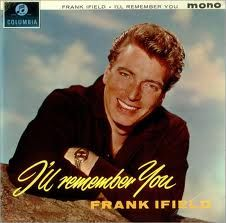 Frank Ifield. Mums favourite