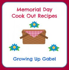 Memorial day Cook Out Recipes from growingupgabel.com @Shelly Gabel #recipe
