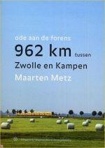 Maarten Metz – Ode aan de forens: 962 km tussen Zwolle en Kampen http://www.henkjanvanderklis.nl/2013/06/maarten-metz-ode-aan-de-forens-962-km-tussen-zwolle-en-kampen/