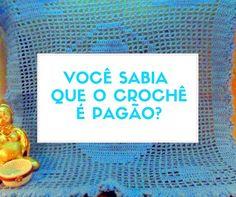 CROCHÊ, UMA ARTE FEMININA E PAGÃ. A técnica base que nós brasileiras empregamos é européia. Ela foi organizada e divulgada no século 16, se tornando o legado feminino transmitido de geração a geração...Mas a arte com linha é muito mais antiga que isso.