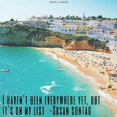 """""""I haven't been everywhere yet, but it's on my list."""" —Susan Sontag"""