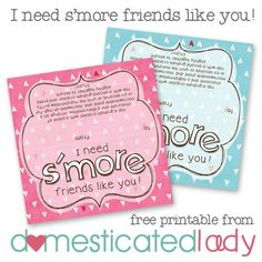 FREE 'I need s'more friends like you' Valentine printable from domesticatedlady.com by lynne