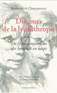 Discours de la lycanthropie ou De la transmutation des hommes en loups--Beauvoys de Chauvincourt