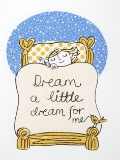 {dream a little dream for me}