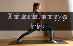 30 Minute Athletic Morning Yoga Video for Legs