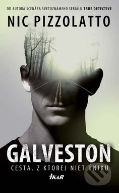 Galveston  (Nic Pizzolatto - scenárista True detective)