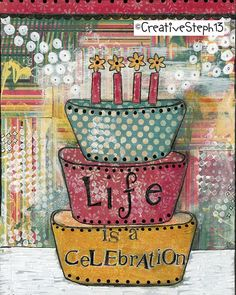 Life is a Celebration Art Print, Mixed Media Collage Print, Birthday Gift, Etsy Shop,CreativeSteph13