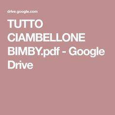 TUTTO CIAMBELLONE BIMBY.pdf - Google Drive