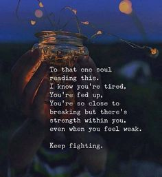 Positive Quotes : To that one soul reading this. - Hall Of Quotes Fed Up Quotes, Me Quotes, Qoutes, Famous Quotes, Daily Quotes, It Will Be Ok Quotes, Quotes To Live By, Give Up Quotes, Push Me Away Quotes