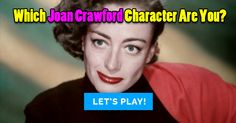 Which Joan Crawford Character Are You?