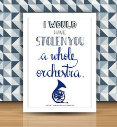 Quadro com a frase I would have stolen you a whole orchestra, da série How I Met Your Mother.
