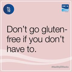 Don't go #glutenfree if you don't have to.  #HealthyERHacks