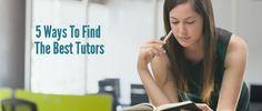 5 Ways To Find The Best Tutors