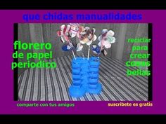 florero de papel periodico --- vase made of paper periodic pair of paper - YouTube