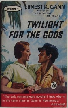 £17.95 Twilight For The Gods by Ernest K. Gann - also a classic moving starring Rock Hudson