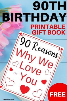Birthday Free Printable Book – Delight Mom, Dad, Grandma or Grandpa on their birthday with this free DIY book. Just print out the book then fill out 90 reasons you love them. Wonderful birthday gift or guest book! 90th Birthday Decorations, 90th Birthday Invitations, Mom Birthday Crafts, Happy 90th Birthday, 90th Birthday Parties, Birthday Gift Baskets, Birthday Gift For Him, Grandma Birthday Gifts, Messages