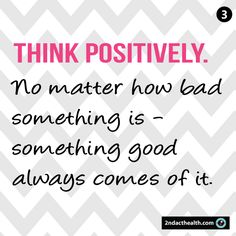 3. Think positively...
