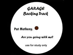 Are you going with me? Pat Metheny, Go With Me, Backing Tracks, Make It Yourself, My Love, Youtube, My Boo