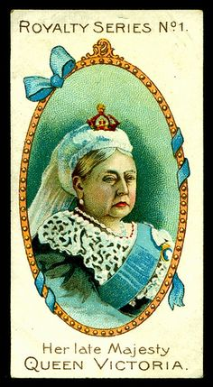 """Gallaher's Cigarettes """"Royalty Series"""" (set of 50 issued in Her Late Majesty, Queen Victoria History Of Tobacco, Tudor Monarchs, Royal Monarchy, Queen Victoria Family, Egyptian Kings, Pin Up Posters, Saint Esprit, Royal Blood, Native American Photos"""