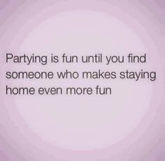Partying is fun. Serious Quotes, Find Someone Who, More Fun, Love Quotes, Marriage, Wisdom, Words, Party, How To Make