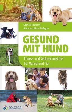 Gesund mit dem Hund! Wie #Hund und ihre Begleiter Spaß, Action und Gesundheit miteinander verbinden!  http://www.goldegg-verlag.com/book/gesund-mit-hund/