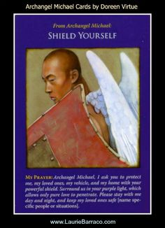 Card of the Day ~ Shield yourself, your loved ones, your card and your home with the powerful protection of Archangel Michael's shield. Surround yourself with his purple light. Request he stay with your day and night, and to keep your loved ones safe especially....