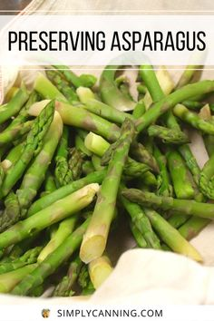 Asparagus - Ways to preserve and prepare - recipes included! Canning Vegetables, Canning Tomatoes, Pressure Canning, Home Food, Beets, Preserves, Pickles, Green Beans