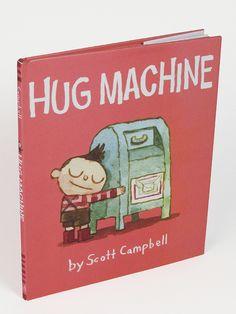 Hug Machine. I really really really need this book.