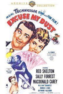 Excuse My Dust (1951 film) Music by Arthur Schwartz, lyrics by Dorothy Fields.