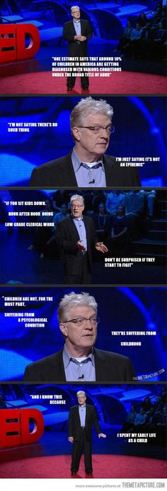 Funny pictures about Ken Robinson on Education. Oh, and cool pics about Ken Robinson on Education. Also, Ken Robinson on Education. Ken Robinson, Things Kids Say, What Do You Mean, Faith In Humanity, Ted Talks, True Stories, I Laughed, Laughter, Hilarious