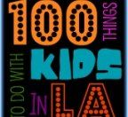 100 Things to Do in LA with Kids Before They Grow Up - A bucket list for Los Angeles parents - things to do with LA kids | Mommy Poppins - T...