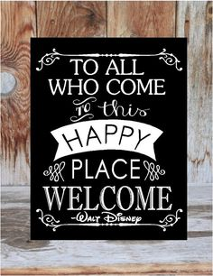 Disney Inspired WELCOME sign - To all who come to this happy place, Welcome.  wooden home decor sign  with vinyl lettering on Etsy, $15.00