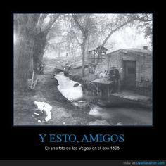 Y ESTO, AMIGOS - Es una foto de las Vegas en el año 1895