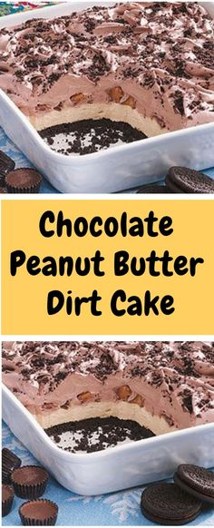 Chocolate Peanut Butter Dirt Cake - All About Foody Peanut Butter Desserts, Chocolate Peanut Butter, No Bake Desserts, Just Desserts, Delicious Desserts, Chocolate Pudding, Cake Chocolate, Sweet Recipes, Cake Recipes