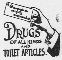 Drugs of all kinds and toilet articles. Found on www.oneceturyago.com. Ad Published the Herald and News, August 21st, 1914