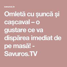 Omletă cu șuncă și cașcaval – o gustare ce va dispărea imediat de pe masă! - Savuros.TV