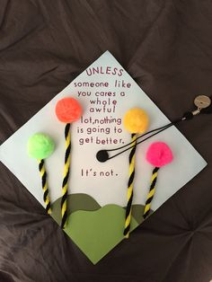 The Lorax graduation cap! The Lorax Graduation Cap! Teacher Graduation Cap, Funny Graduation Caps, Graduation Cap Designs, Graduation Cap Decoration, High School Graduation, Graduation Pictures, Graduation Hats, Graduation Quotes, College Graduation Cap Ideas
