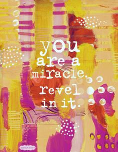 you are a miracle. yes. (art by jessica swift)