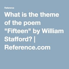 a literary analysis of the poem a stared story by william stafford What is the poem fifteen by william stafford talking about chacha answer: the poem the poem fifteen tells the story of a young man who finds a running motorcycle in the grass william stafford used anaphora, the literary device of repeated words or phrases.