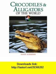 Crocodiles  Alligators of the World (9780816057146) David Alderton, Bruce Tanner , ISBN-10: 0816057141  , ISBN-13: 978-0816057146 ,  , tutorials , pdf , ebook , torrent , downloads , rapidshare , filesonic , hotfile , megaupload , fileserve