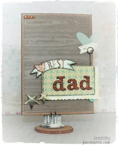Best Dad - Scrapbook.com - Wood grain is perfect for Father's Day cards.
