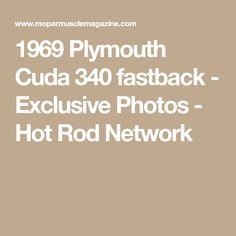 1969 Plymouth Cuda 340 fastback - Exclusive Photos - Hot Rod Network