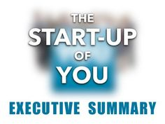 The Start-up of You.  Excerpts from LinkedIn founder Reid Hoffman's book.  In commemoration of a year in print, we present the Startup of You in visual summary. The last year has continued to demonstrate how work and careers need a new entrepreneurial mindset for everyone, not just entrepreneurs.