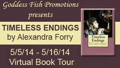 Timeless Endings by Alexandra Forry: Guest Post with Excerpt My Books, Promotion, Interview, Author, Tours, Thoughts, Reading, Paranormal, Giveaways