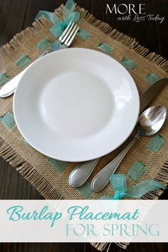 Burlap Placemat for Spring - More with Less Today - Burlap Placemat Craft - Spring Table Decor - Brulap Placemat Tutorial - Burlap Placemat DIY