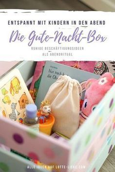 Die Schlafenszeitbox oder wie Ihre Kinder abends zur Ruhe kommen The bedtime box or how your children come to rest in the evening, the evening time box Check more at Kids And Parenting, Parenting Hacks, Diy Crafts To Do, Baby Co, Baby Kind, Baby Hacks, Mom Blogs, Bedtime, Diy For Kids