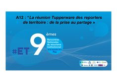 A12 reporters de territoires - #et9 by Rencontres Nationales du etourisme institutionnel via slideshare