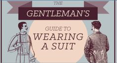 Gentleman, Here Is The Ultimate Guide To Wearing A Suit nn Time to suit up and get suave, the right way!